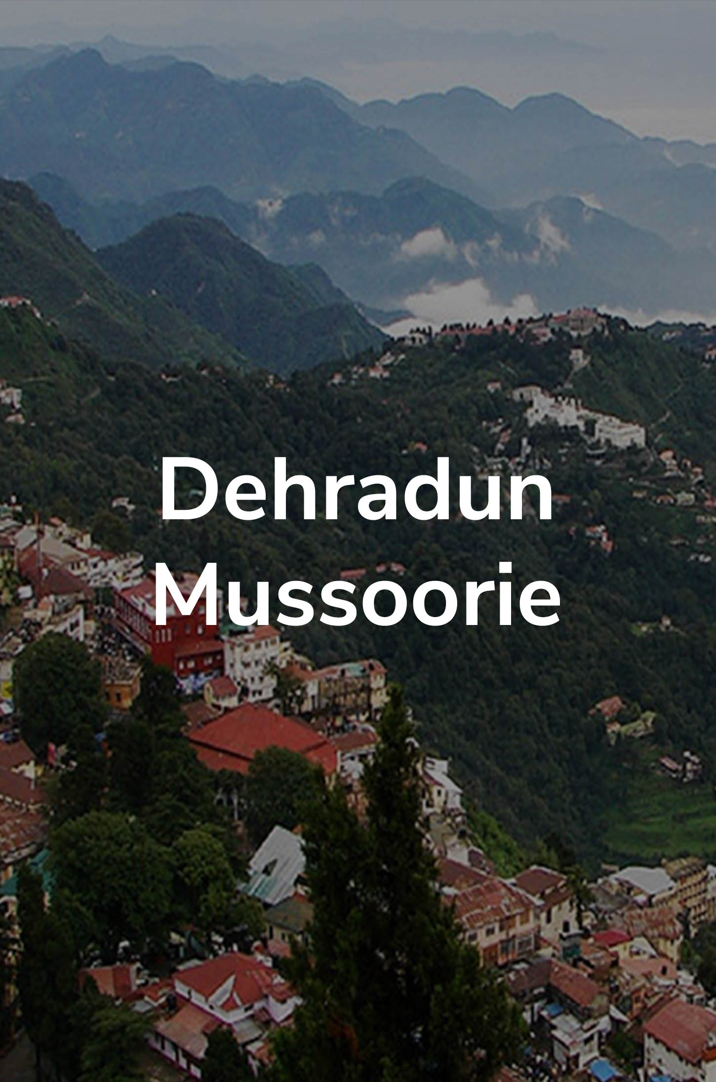 DehradunMussoorie